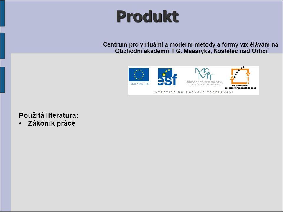 Produkt Použitá literatura: Zákoník práce