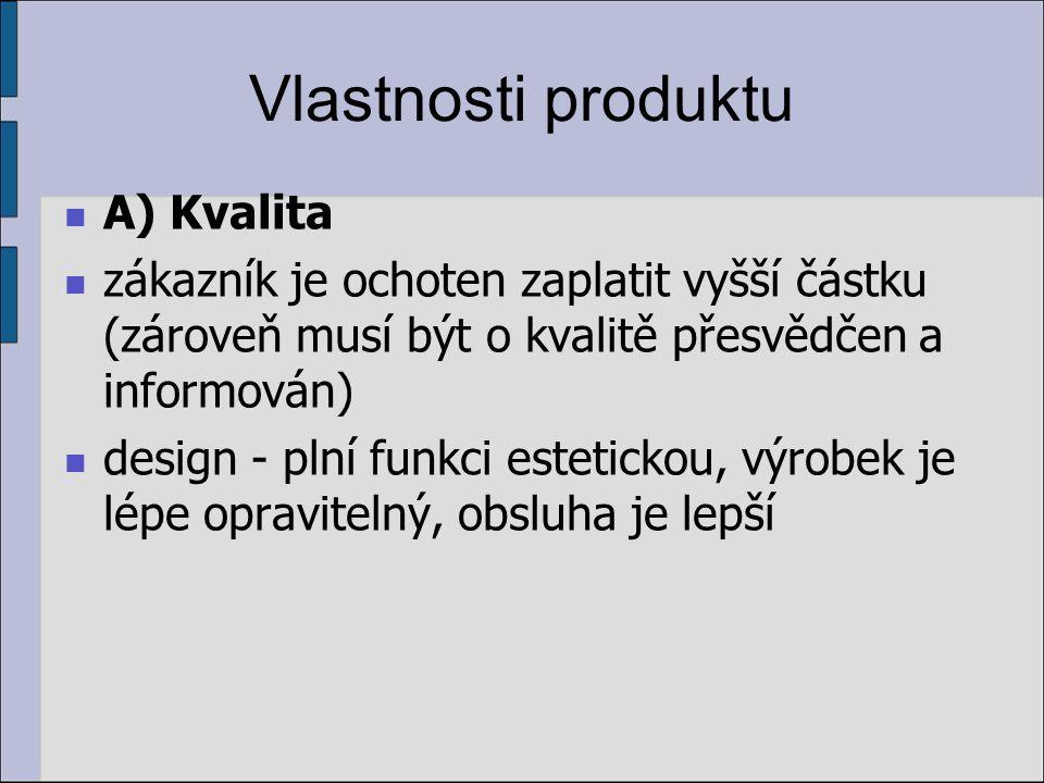 Vlastnosti produktu A) Kvalita