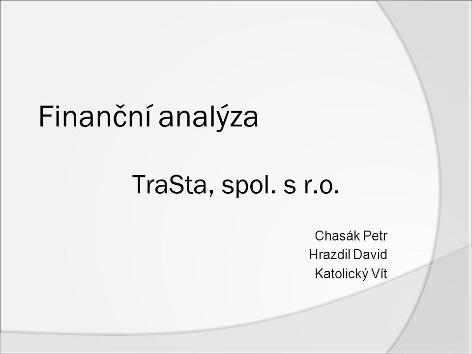 Finanční analýza TraSta, spol. s r.o.