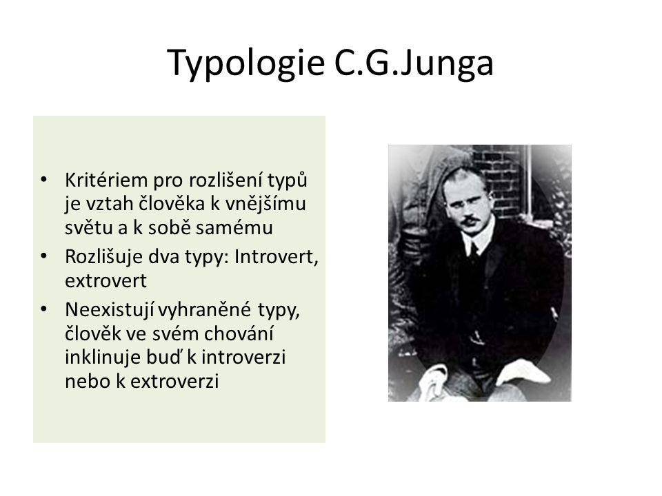 Typologie C.G.Junga Kritériem pro rozlišení typů je vztah člověka k vnějšímu světu a k sobě samému.