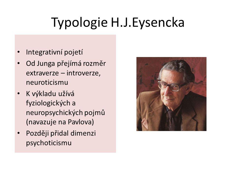 Typologie H.J.Eysencka Integrativní pojetí