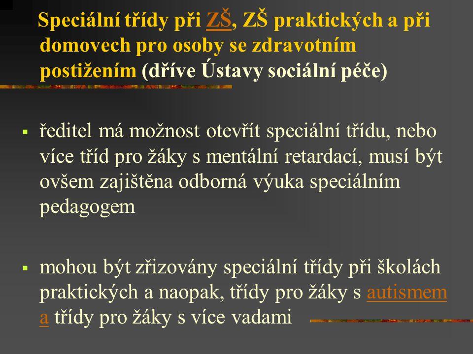 Speciální třídy při ZŠ, ZŠ praktických a při domovech pro osoby se zdravotním postižením (dříve Ústavy sociální péče)