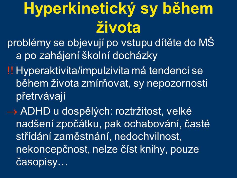 Hyperkinetický sy během života
