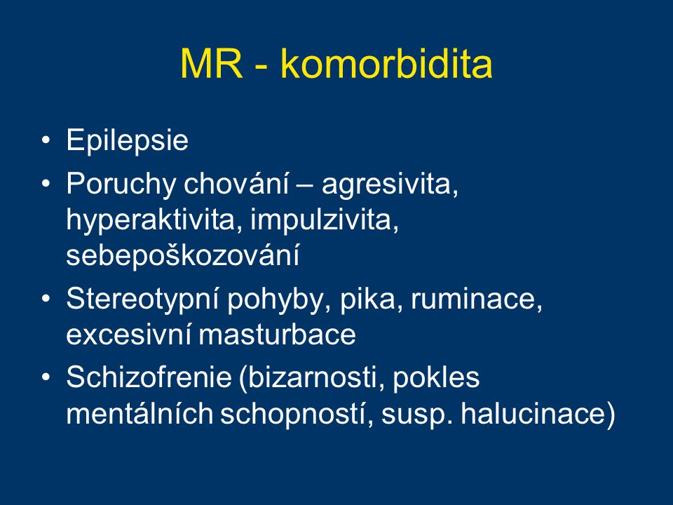 MR - komorbidita Epilepsie