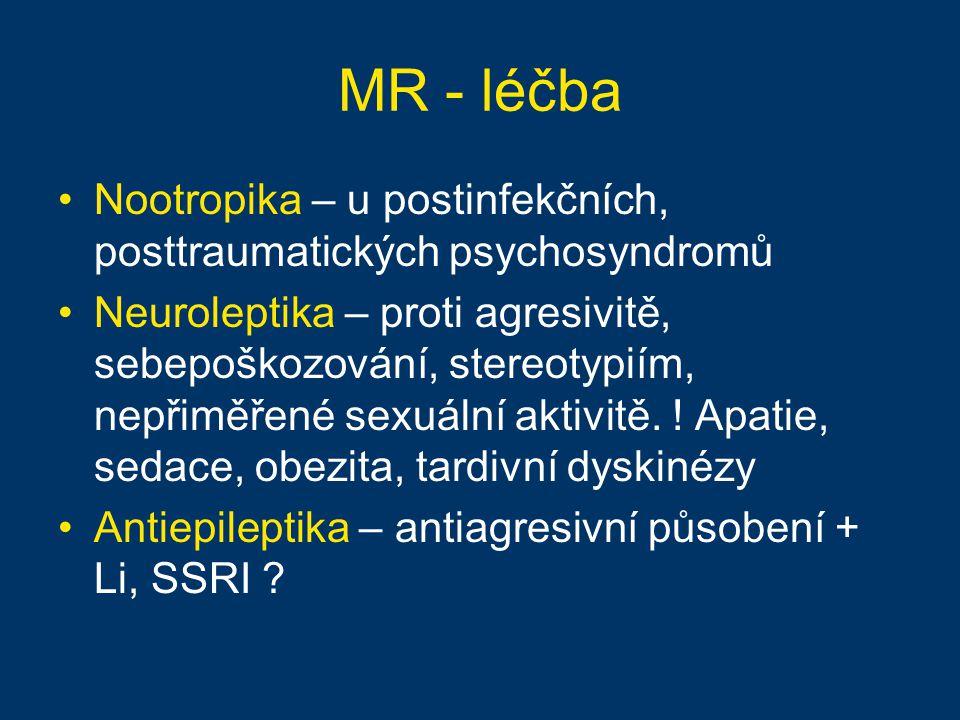 MR - léčba Nootropika – u postinfekčních, posttraumatických psychosyndromů.