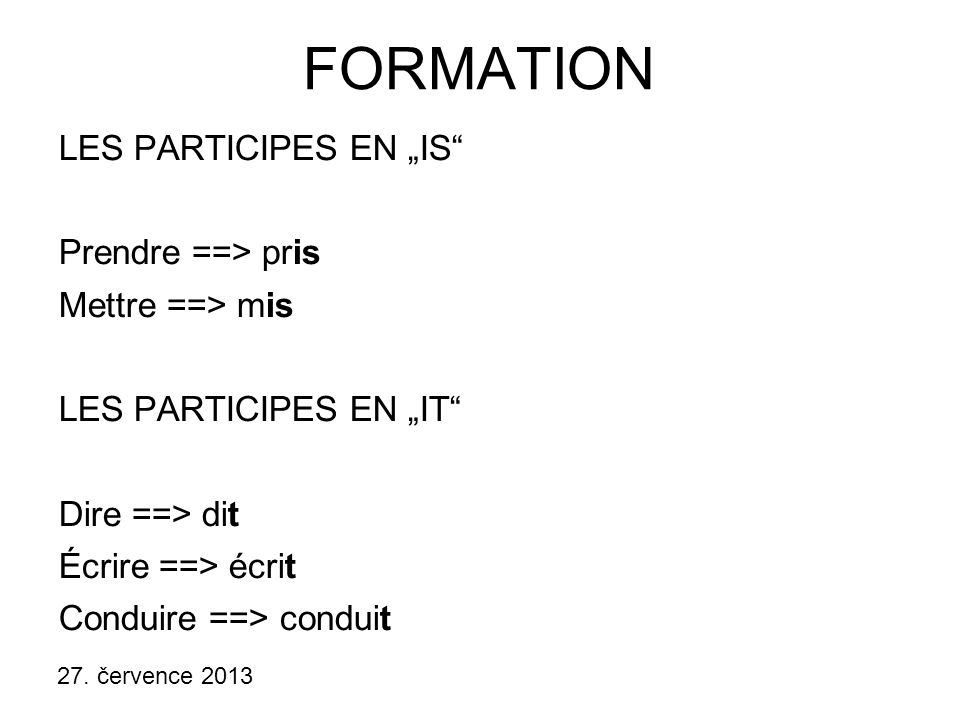 "FORMATION LES PARTICIPES EN ""IS Prendre ==> pris Mettre ==> mis"