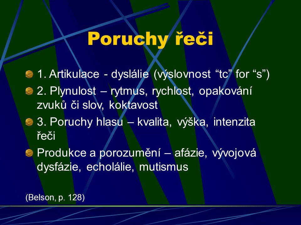 Poruchy řeči 1. Artikulace - dyslálie (výslovnost tc for s )
