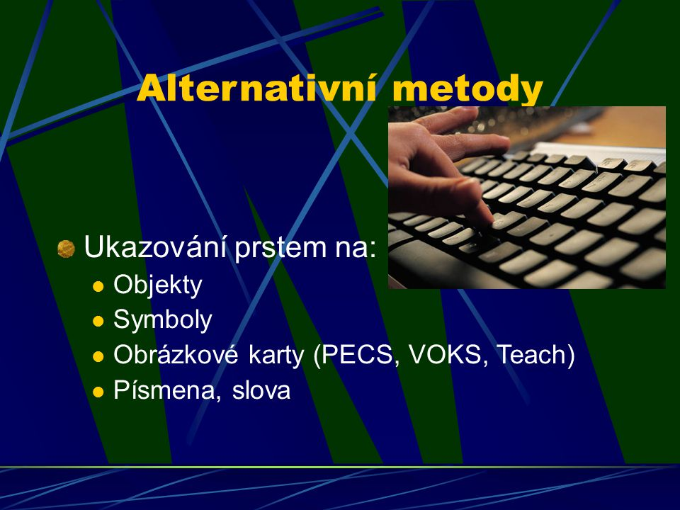 Alternativní metody Ukazování prstem na: Objekty Symboly