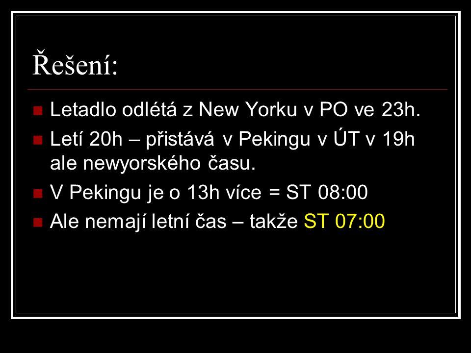 Řešení: Letadlo odlétá z New Yorku v PO ve 23h.