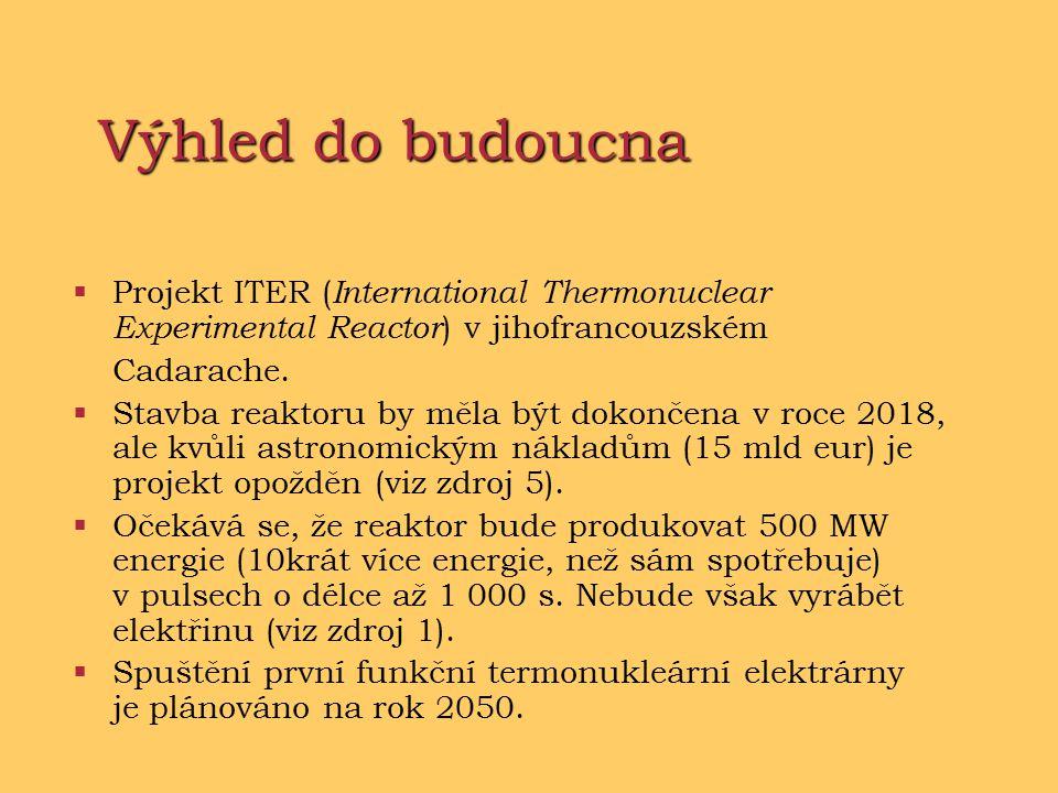Výhled do budoucna Projekt ITER (International Thermonuclear Experimental Reactor) v jihofrancouzském.