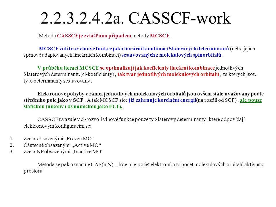 2.2.3.2.4.2a. CASSCF-work Metoda CASSCF je zvlášťním případem metody MCSCF .