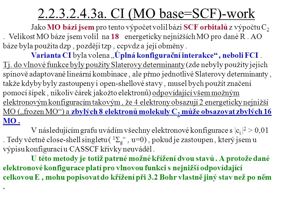 2.2.3.2.4.3a. CI (MO base=SCF)-work