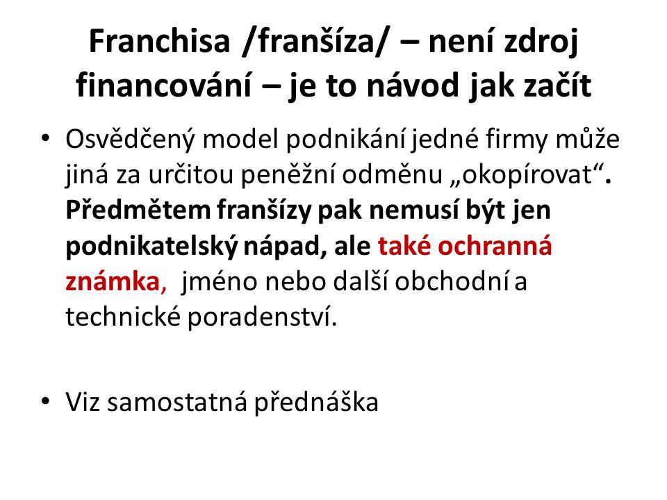 Franchisa /franšíza/ – není zdroj financování – je to návod jak začít