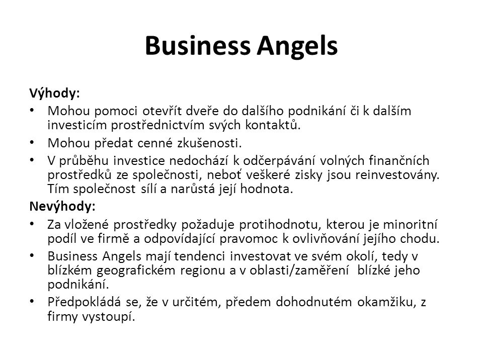 Business Angels Výhody: