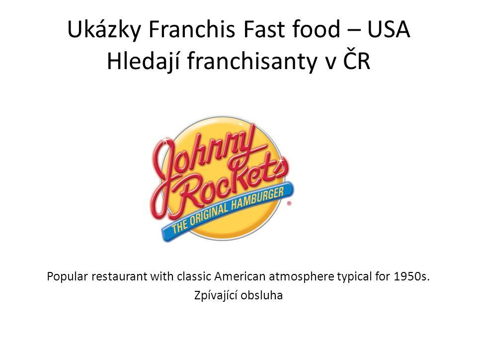 Ukázky Franchis Fast food – USA Hledají franchisanty v ČR