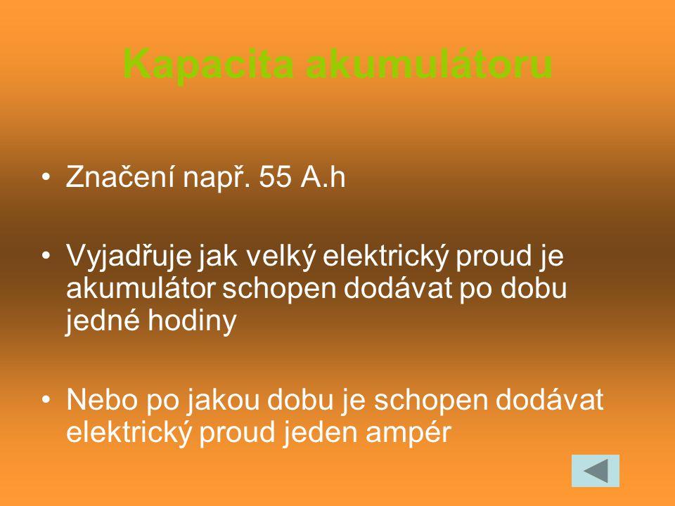 Kapacita akumulátoru Značení např. 55 A.h