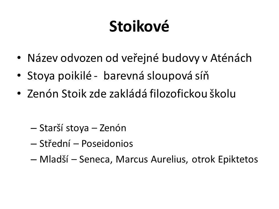 Stoikové Název odvozen od veřejné budovy v Aténách