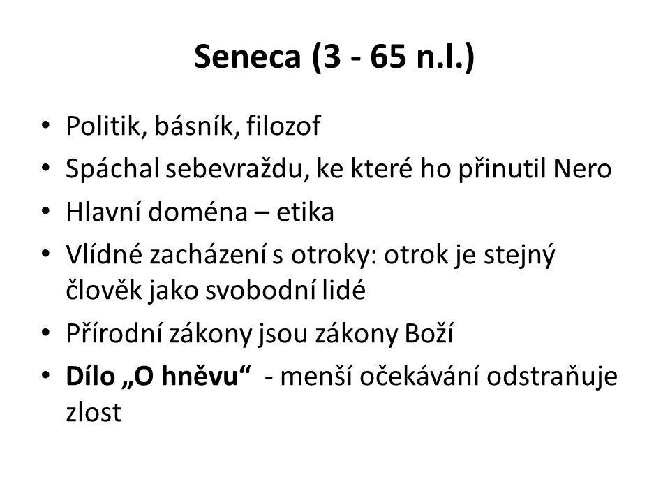 Seneca (3 - 65 n.l.) Politik, básník, filozof
