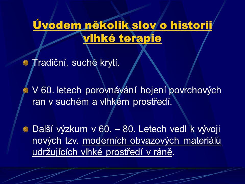 Úvodem několik slov o historii vlhké terapie