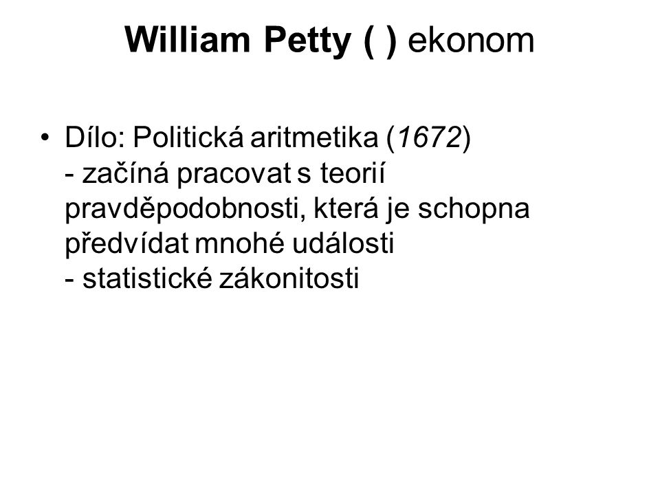 William Petty ( ) ekonom