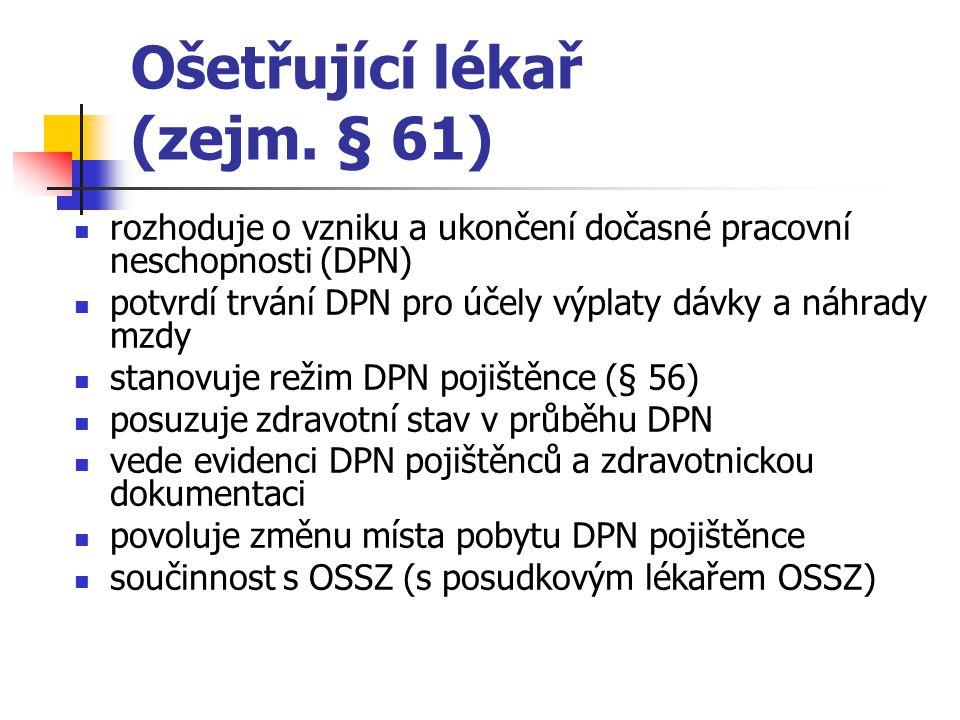 Ošetřující lékař (zejm. § 61)