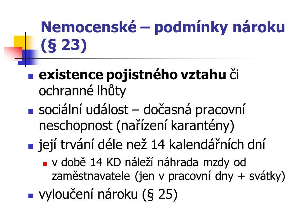 Nemocenské – podmínky nároku (§ 23)
