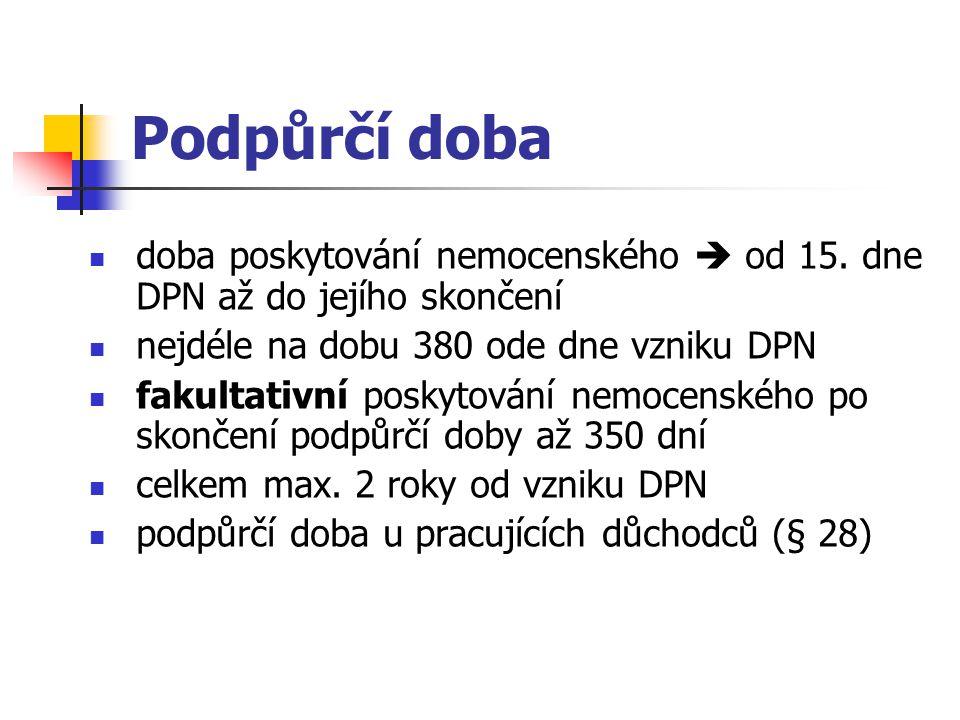 Podpůrčí doba doba poskytování nemocenského  od 15. dne DPN až do jejího skončení. nejdéle na dobu 380 ode dne vzniku DPN.