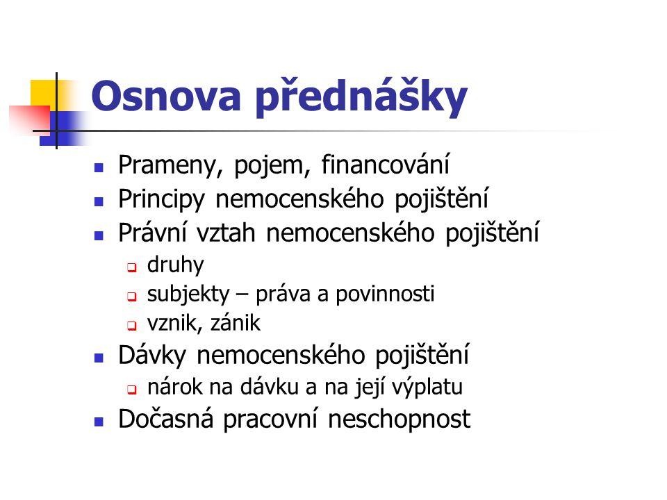 Osnova přednášky Prameny, pojem, financování