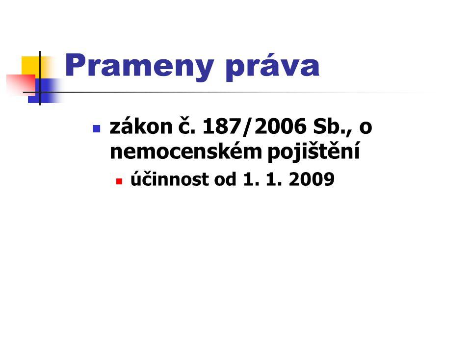 Prameny práva zákon č. 187/2006 Sb., o nemocenském pojištění