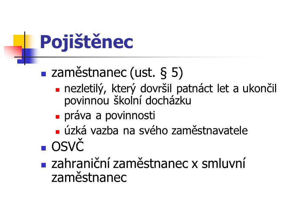 Pojištěnec zaměstnanec (ust. § 5) OSVČ