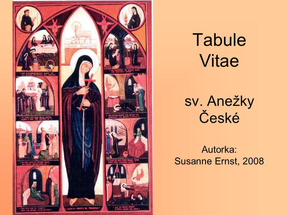 Tabule Vitae sv. Anežky České Autorka: Susanne Ernst, 2008
