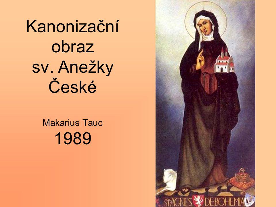 Kanonizační obraz sv. Anežky České Makarius Tauc 1989