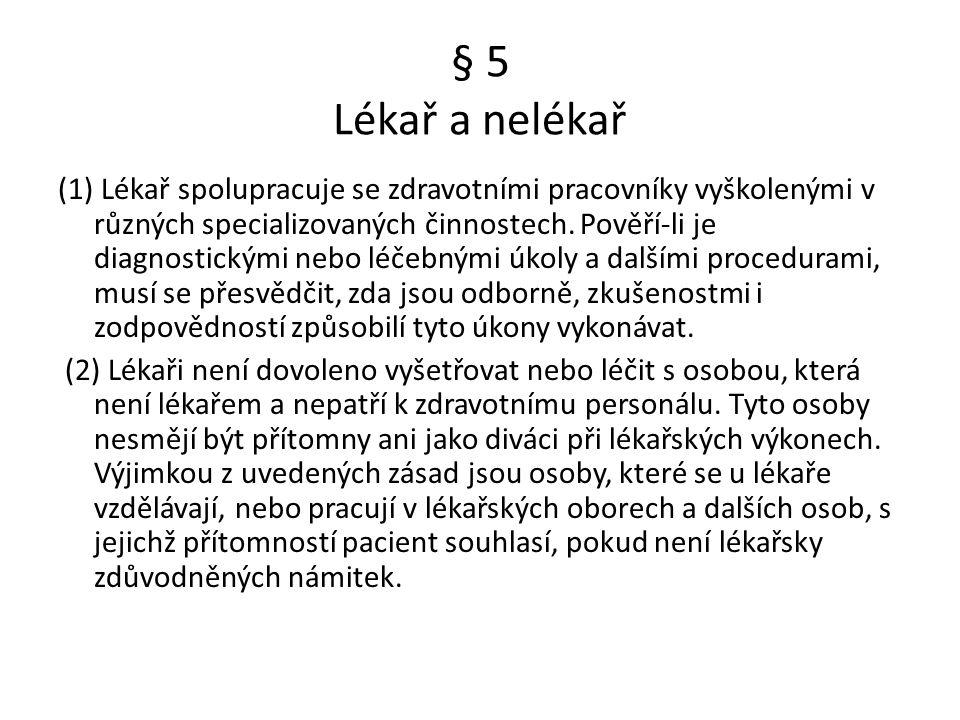 § 5 Lékař a nelékař