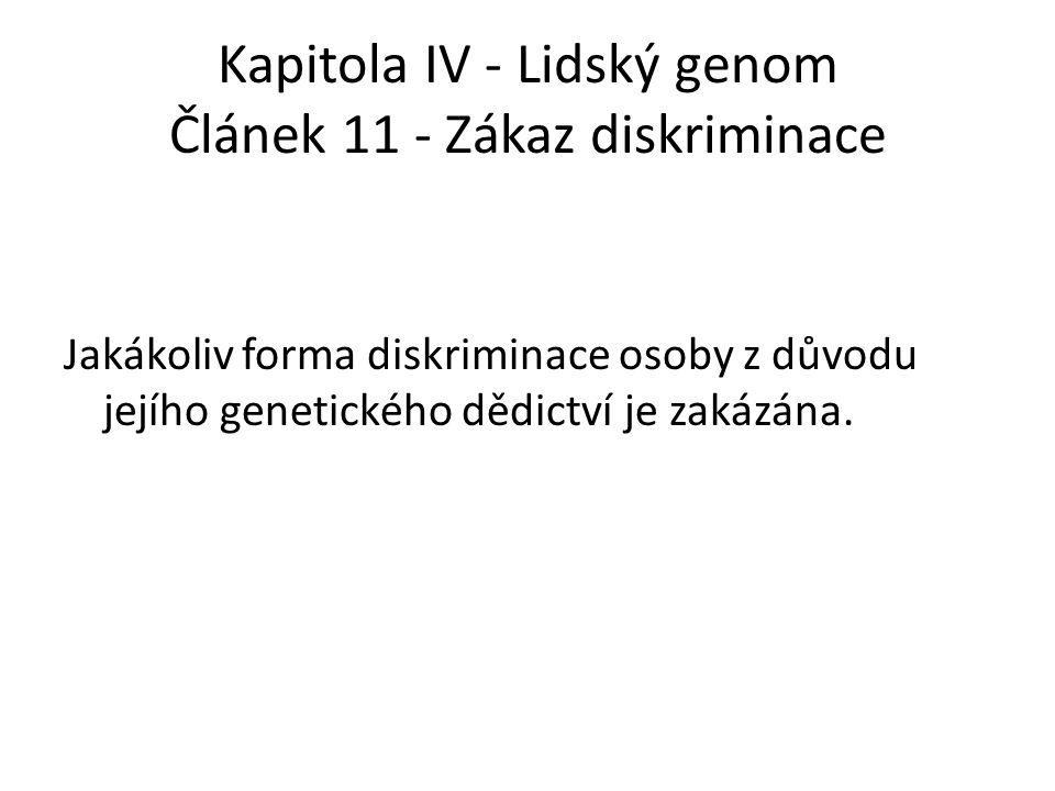 Kapitola IV - Lidský genom Článek 11 - Zákaz diskriminace