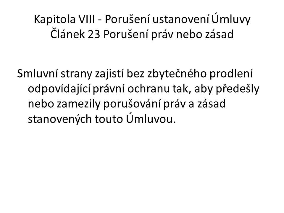 Kapitola VIII - Porušení ustanovení Úmluvy Článek 23 Porušení práv nebo zásad