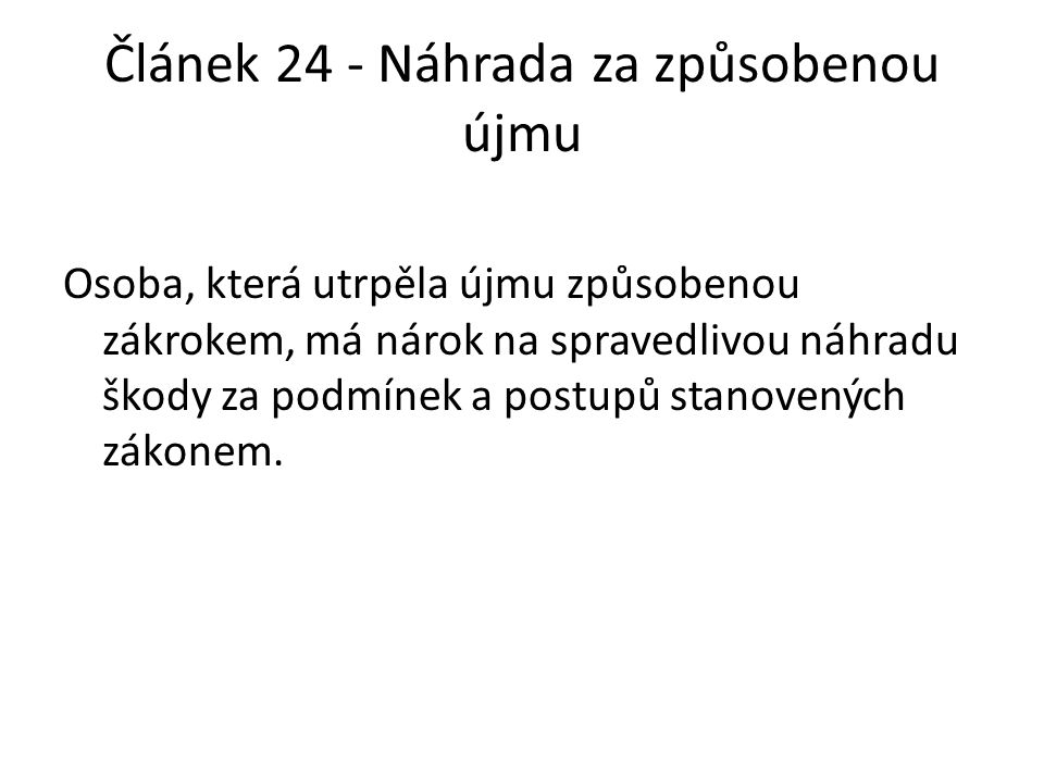 Článek 24 - Náhrada za způsobenou újmu