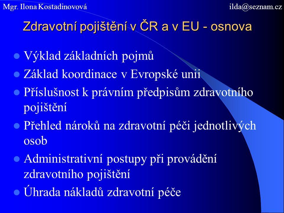 Zdravotní pojištění v ČR a v EU - osnova