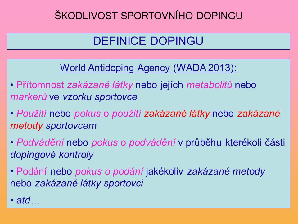 World Antidoping Agency (WADA 2013):