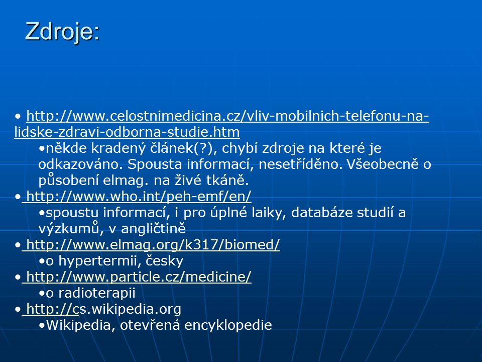 Zdroje: http://www.celostnimedicina.cz/vliv-mobilnich-telefonu-na-lidske-zdravi-odborna-studie.htm.