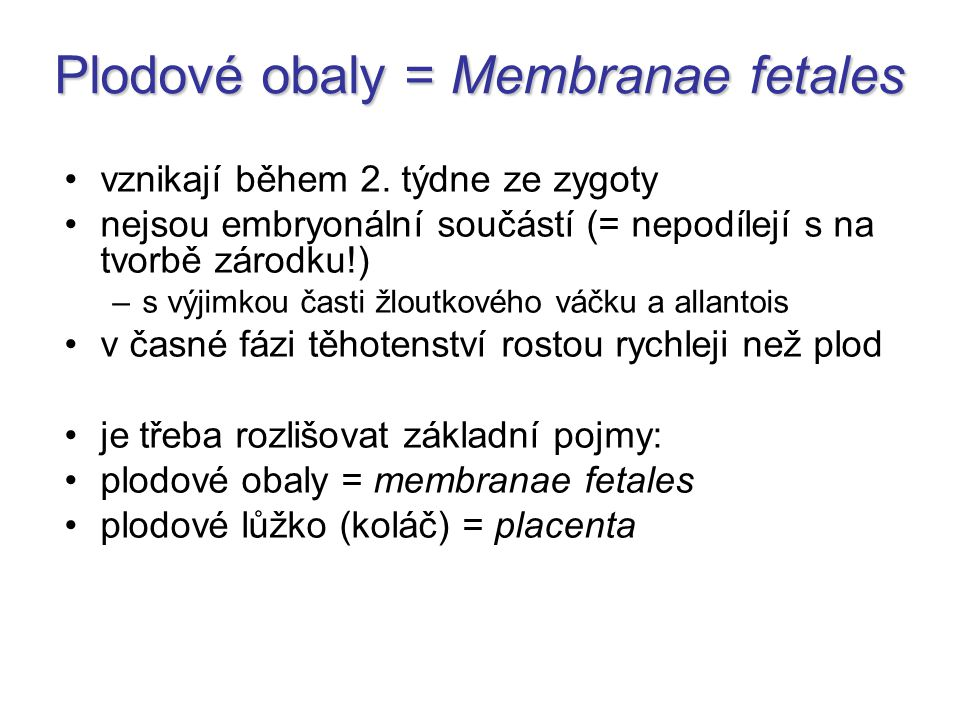 Plodové obaly = Membranae fetales