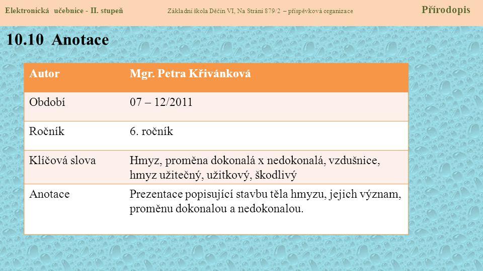 10.10 Anotace Autor Mgr. Petra Křivánková Období 07 – 12/2011 Ročník