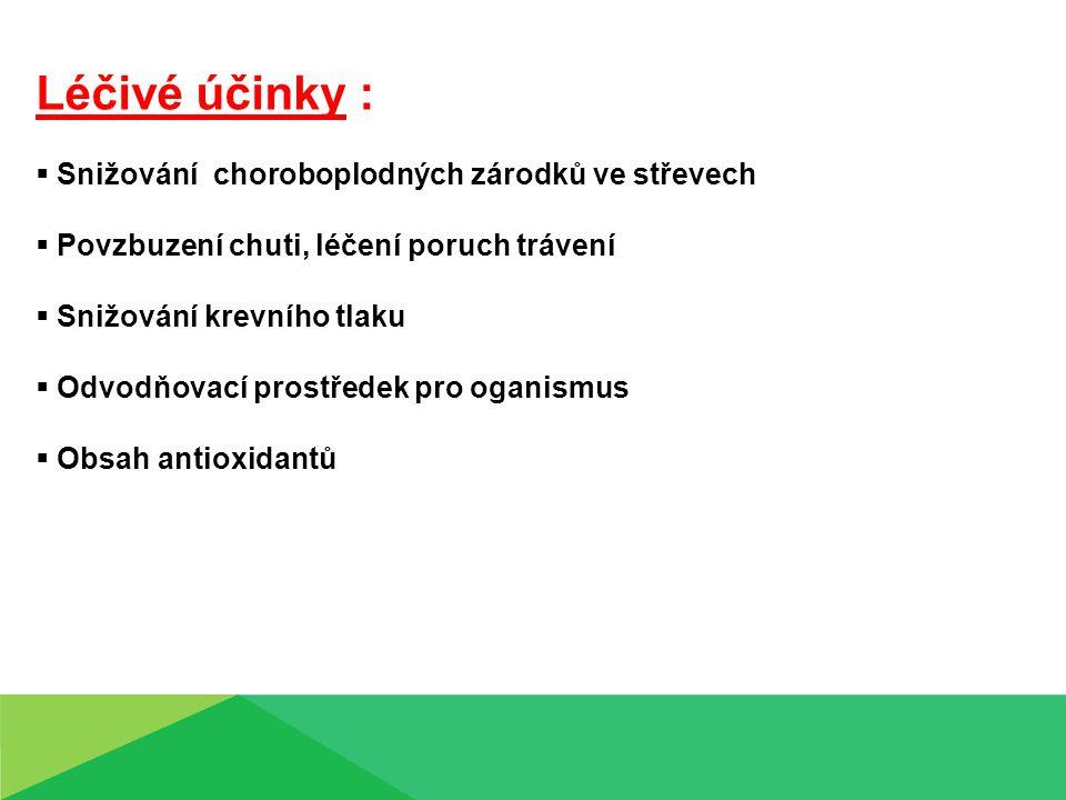 Léčivé účinky : Snižování choroboplodných zárodků ve střevech