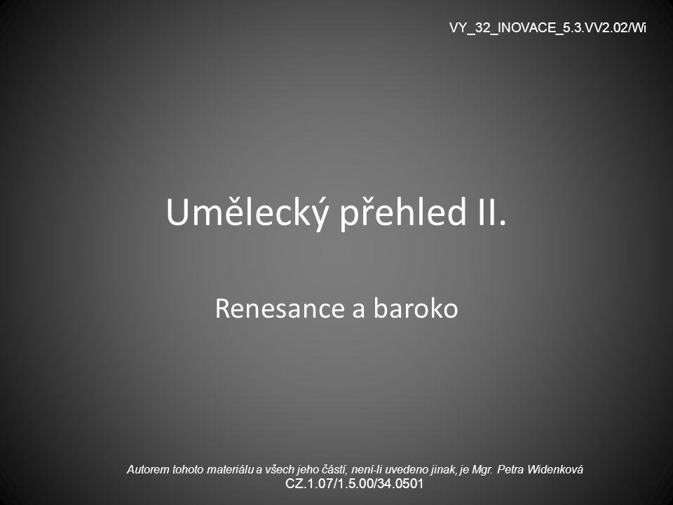 Umělecký přehled II. Renesance a baroko VY_32_INOVACE_5.3.VV2.02/Wi