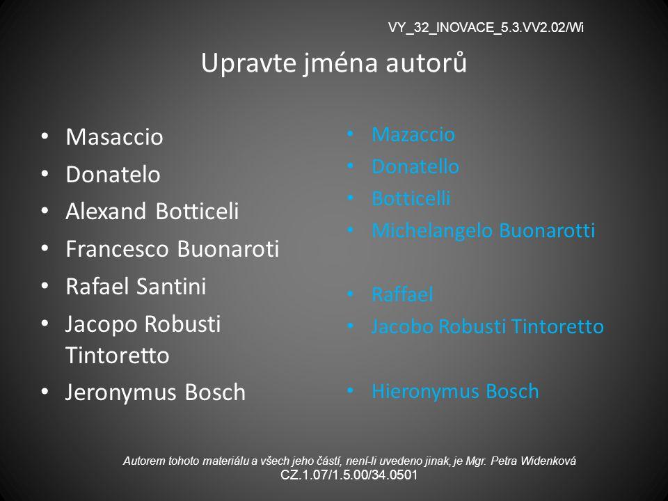 Upravte jména autorů Masaccio Donatelo Alexand Botticeli