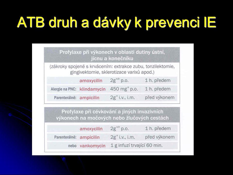 ATB druh a dávky k prevenci IE