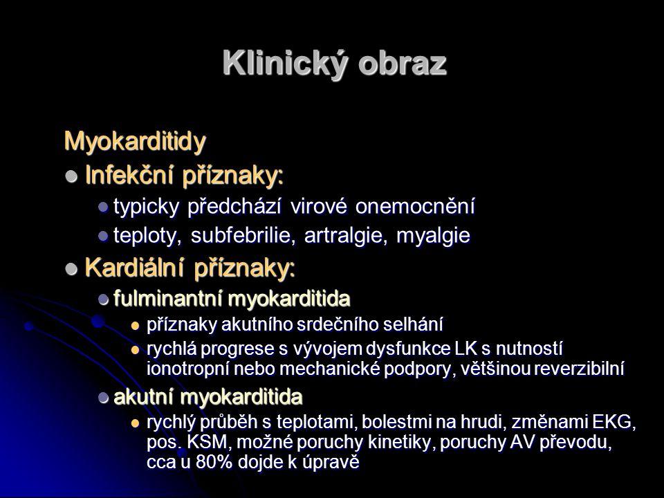 Klinický obraz Myokarditidy Infekční příznaky: Kardiální příznaky: