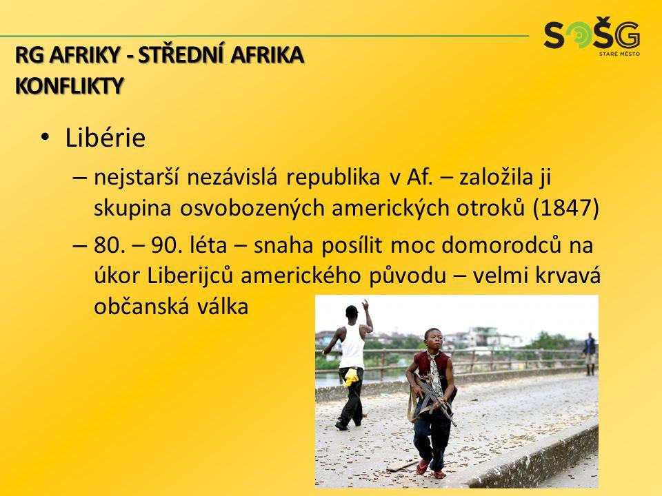 Libérie RG AFRIKY - STŘEDNÍ AFRIKA konflikty