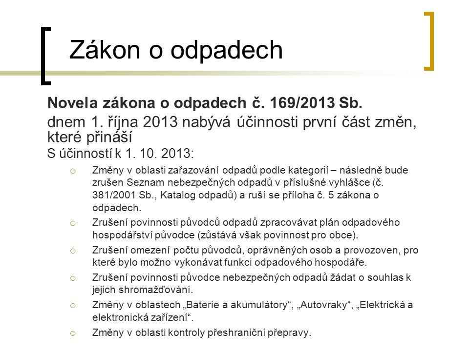 Zákon o odpadech Novela zákona o odpadech č. 169/2013 Sb.