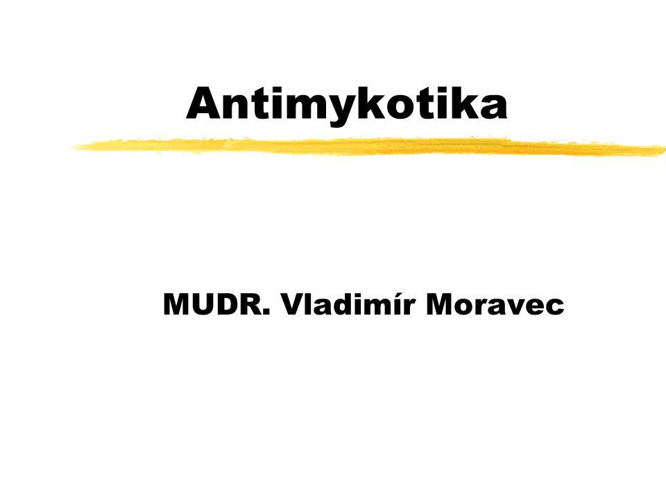 Antimykotika MUDR. Vladimír Moravec