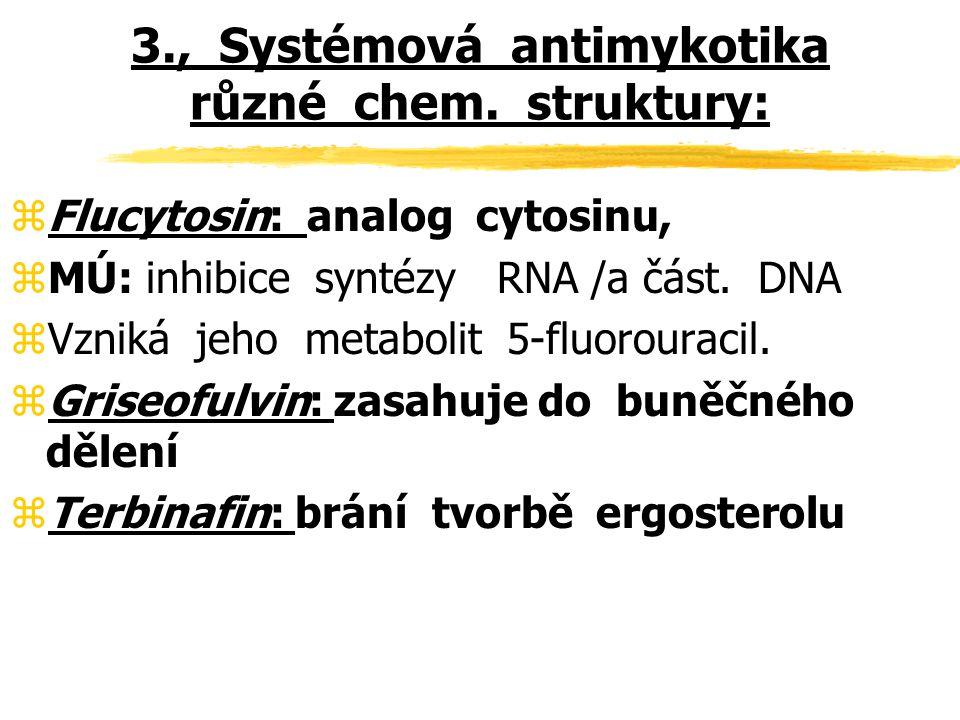 3., Systémová antimykotika různé chem. struktury: